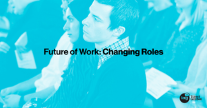 Future of Work: Changing Roles