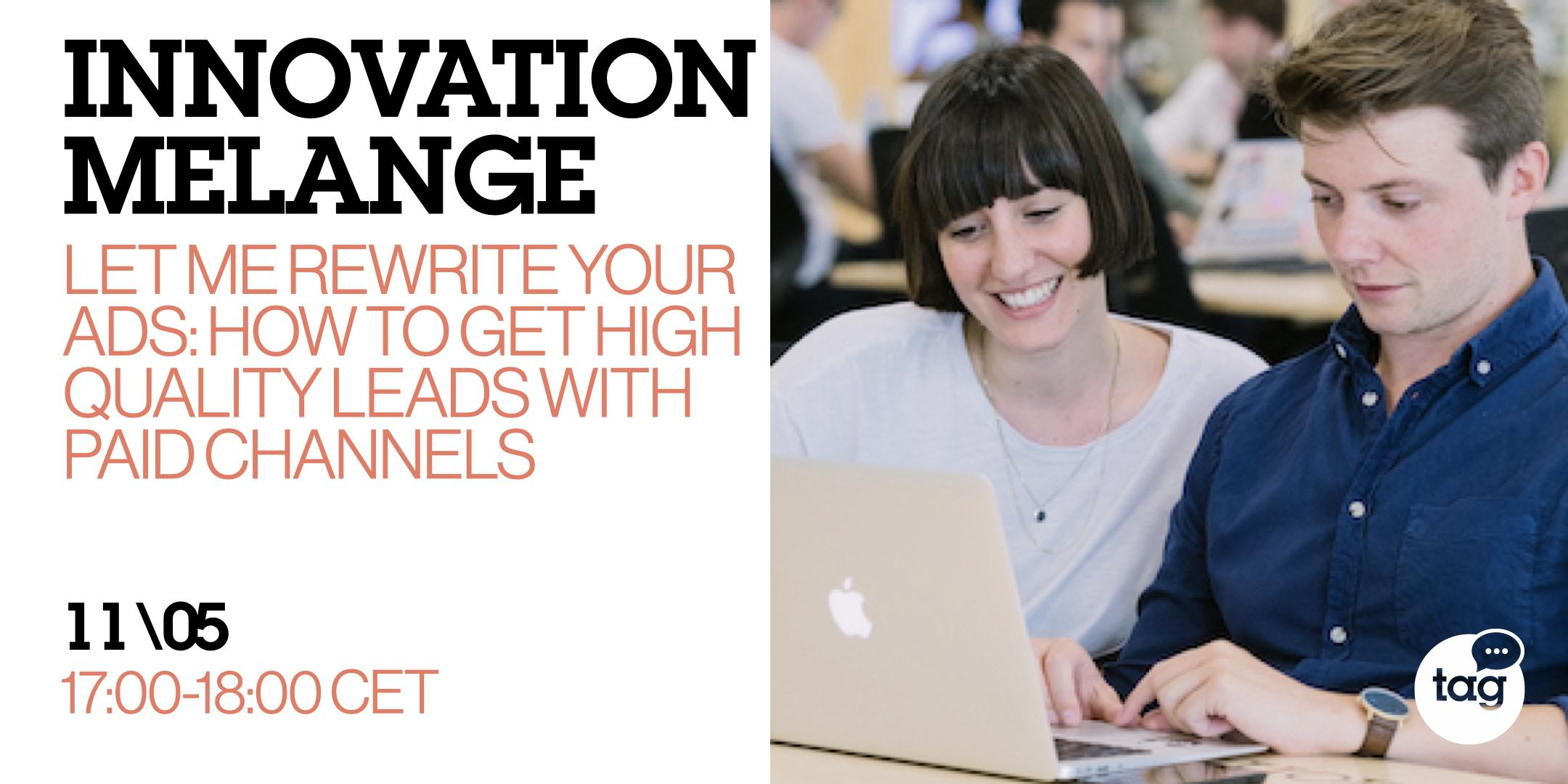 Innovation Melange: Let me rewrite your ads to improve the lead quality