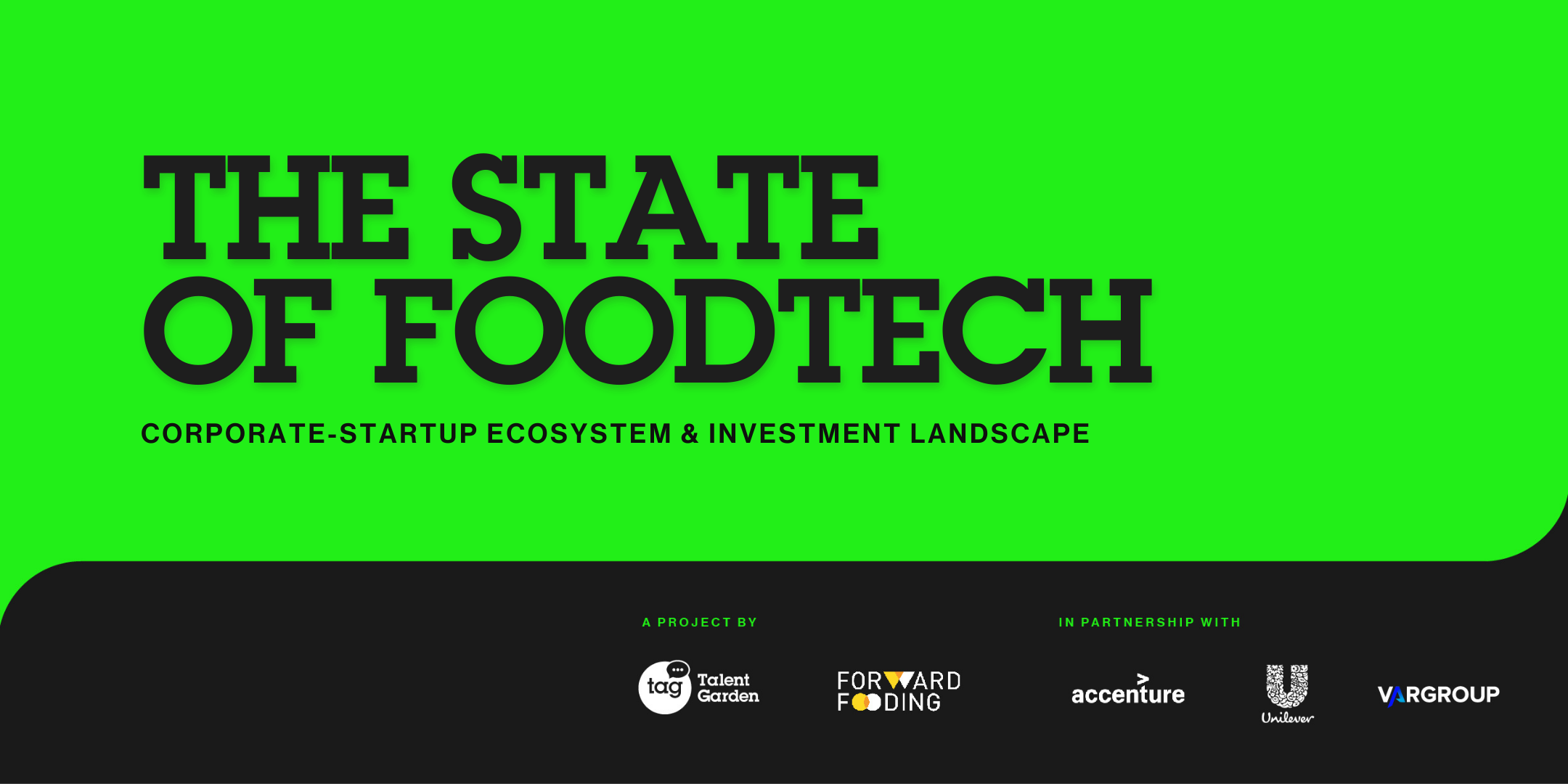 The State of Foodtech: Corporate-Startup Ecosystem & Investment Landscape