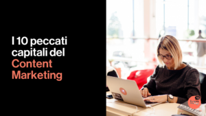 I 10 peccati capitali del Content Marketing